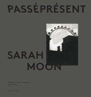 Sarah Moon : passé présent