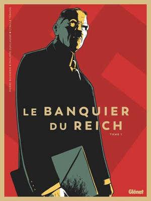 Le banquier du Reich. Volume 1