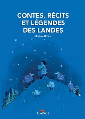 Contes, récits et légendes des Landes