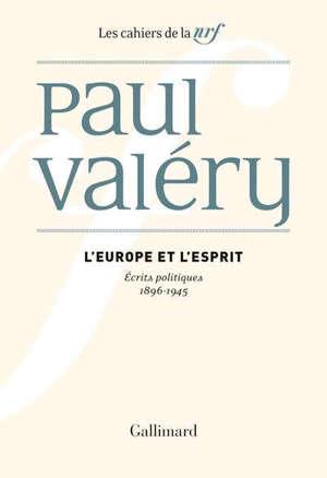 L'Europe et l'esprit : écrits politiques (1896-1945)