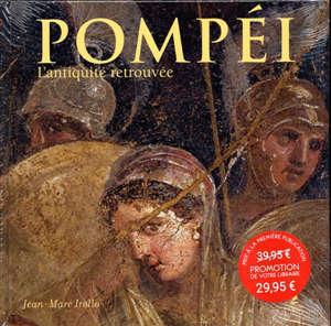 Pompéi : l'Antiquité retrouvée