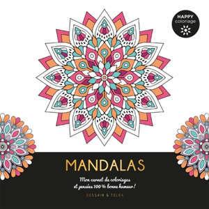 Mandalas : mon carnet de coloriages et pensées 100 % bonne humeur !