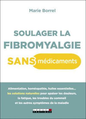 Soulager la fibromyalgie sans médicaments