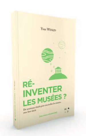 Ré-inventer les musées ? : suivi d'un dialogue avec Milad Doueihi sur le musée numérique