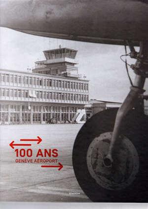 100 ans, Genève aéroport