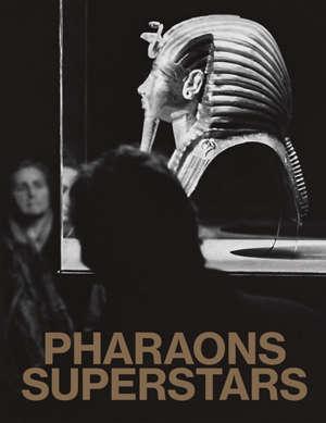 Pharaons superstars : exposition, Marseille, Musée des civilisations de l'Europe et de la Méditerranée, du 28 avril au 17 août 2020