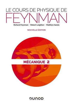 Le cours de physique de Feynman, Mécanique. Volume 2