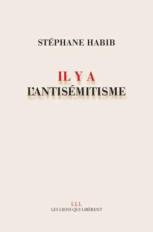Il y a l'antisémitisme