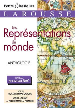 Les représentations du monde : anthologie : spécial nouveau bac