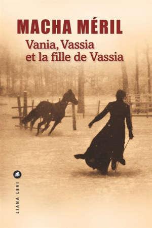 Vania, Vassia et la fille de Vassia