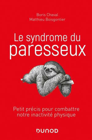Le syndrome du paresseux : petit précis pour combattre notre inactivité physique