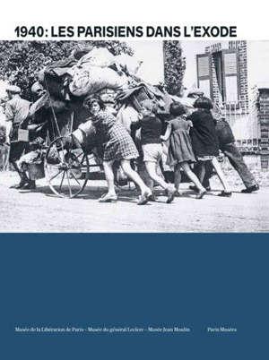 1940 : les Parisiens dans l'exode