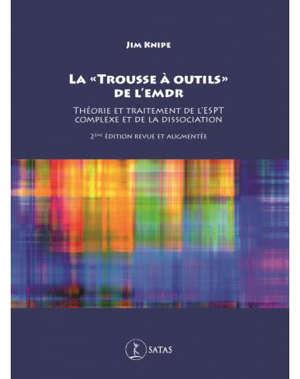 La trousse à outils de l'EMDR : théorie et traitement de l'ESPT complexe et de la dissociation