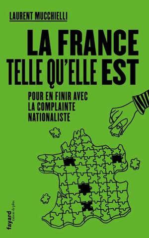 La France telle qu'elle est : pour en finir avec la complainte nationaliste