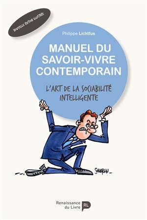 Manuel du savoir-vivre contemporain : l'art de sociabilité intelligente