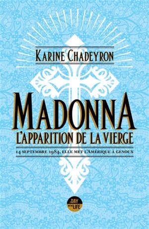 Madonna : l'apparition de la vierge : 14 septembre 1984, elle met l'Amérique à genoux