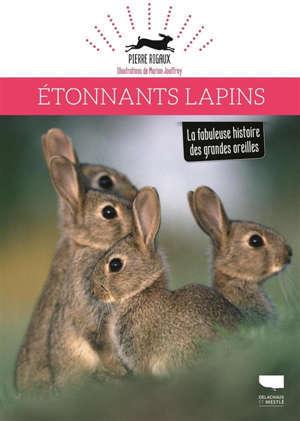 Etonnants lapins : la fabuleuse histoire des grandes oreilles
