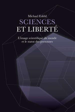 Sciences et liberté : l'image scientifique du monde et le statut des personnes