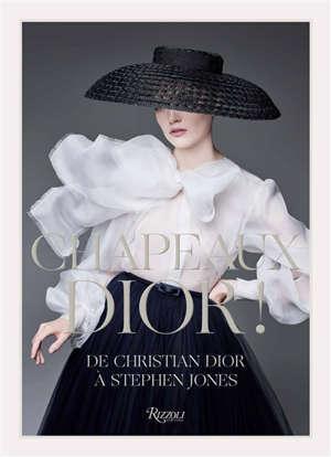 Chapeau Dior ! : exposition, Granville, Musée Christian Dior, du 25 avril au 1er novembre 2020