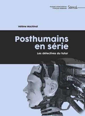 Posthumains en série : les détectives du futur