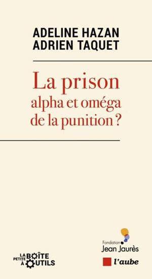 La prison : alpha et oméga de la punition ?