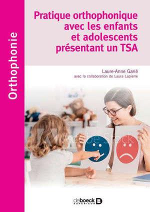 Pratique orthophonique avec les enfants et adolescents présentant un TSA