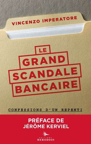 Le grand scandale bancaire : confessions d'un repenti