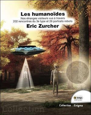 Les humanoïdes : nos étranges visiteurs vus à travers les rencontres du 3e type