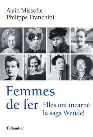 Femmes de fer : elles ont incarné la saga Wendel