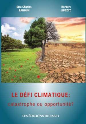 Le défi climatique : catastrophe ou opportunité ?