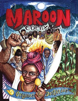 Histoire noire, Maroon comix : origines et destinées des neg'marrons