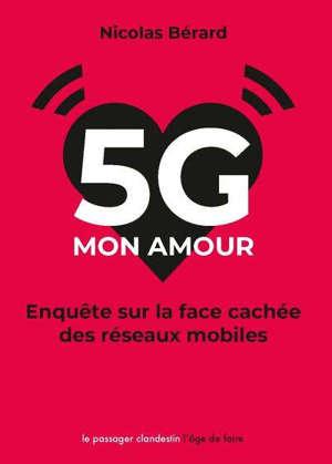 5G mon amour : enquête sur la face cachée des réseaux mobiles