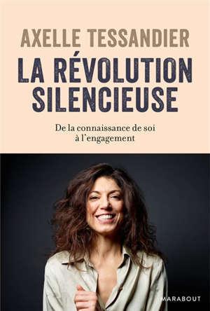 La révolution silencieuse : de la connsaissance de soi à l'engagement