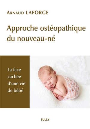 Approche ostéopathique du nouveau-né : la face cachée d'une vie de bébé