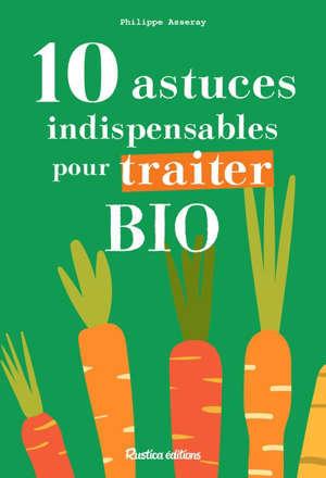 10 astuces indispensables pour traiter bio