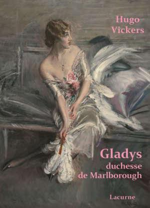 Gladys, duchesse de Marlborough : 1881-1977 : biographie