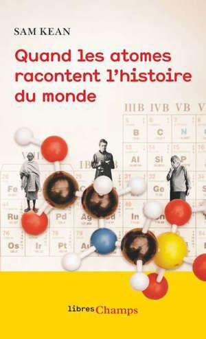 Quand les atomes racontent l'histoire du monde