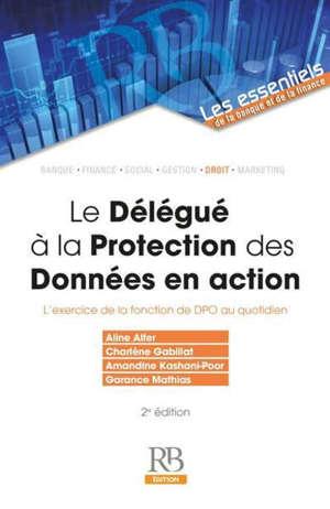 Le délégué à la protection des données (DPO) : clé de voûte de la conformité