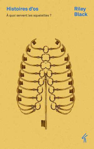 Histoires d'os : à quoi servent les squelettes