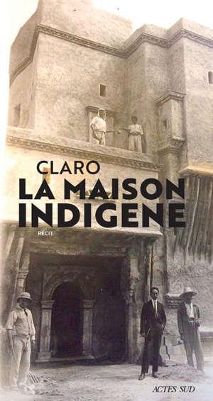 La Maison indigène : récit