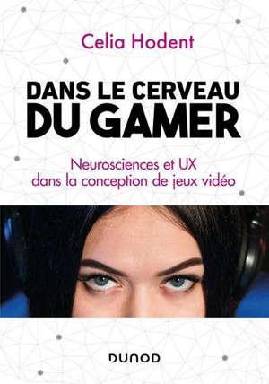 Dans le cerveau du gamer : neurosciences et UX dans la conception de jeux vidéo