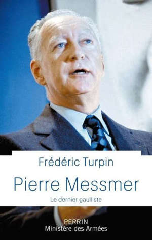 Pierre Messmer : le dernier gaulliste