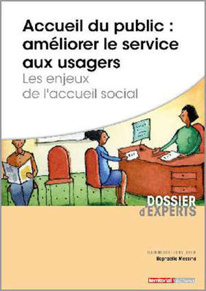 Accueil du public : améliorer le service aux usagers : les enjeux de l'accueil social