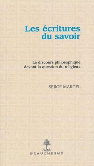 Les écritures du savoir : le discours philosophique devant la question du religieux