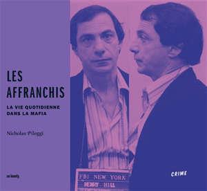Les affranchis : la vie quotidienne dans la mafia