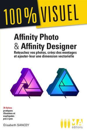 AFFINITY PHOTO ET AFFINITY DESIGNER - RETOUCHEZ VOS PHOTOS ET CREEZ DES MONTAGES