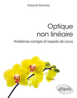 Optique non linéaire : problèmes corrigés et rappels de cours
