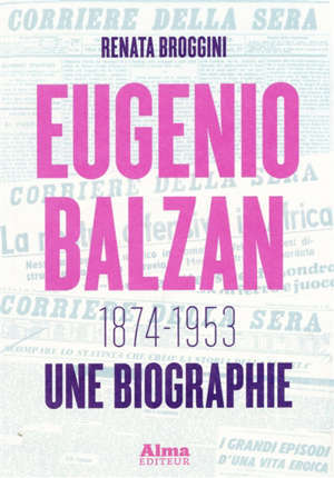 Eugenio Balzan, 1874-1953 : une biographie