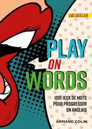 Play on words : jeux de mots pour progresser en anglais