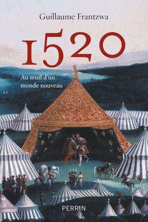 1520 : au seuil d'un monde nouveau